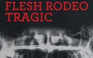 Tragic, Flesh Rodeo and Last Rizla show review