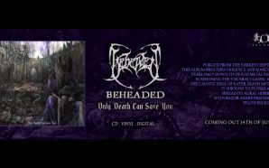 "Beheaded To Release ""Only Death Can Save You"""